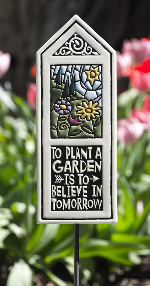 To Plant a Garden is to Believe in Tomorrow Garden Tile (includes stake)