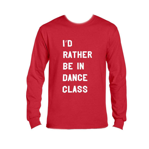 I'd Rather Be in Dance Class Tee - Adult