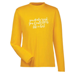 NSGSC Dryfit Tee Long Sleeve Adult - You Only Wish You Can Play Like a Girl