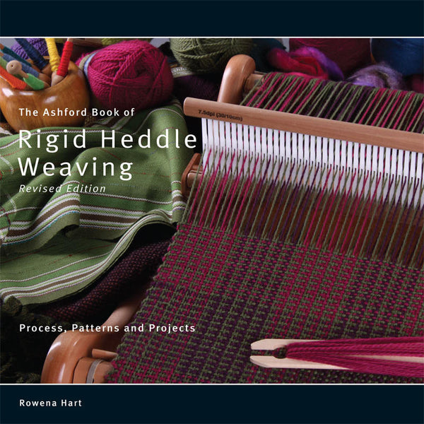 Ashford Book of Rigid Heddle Weaving - Rivised Edition - Rowena Hart