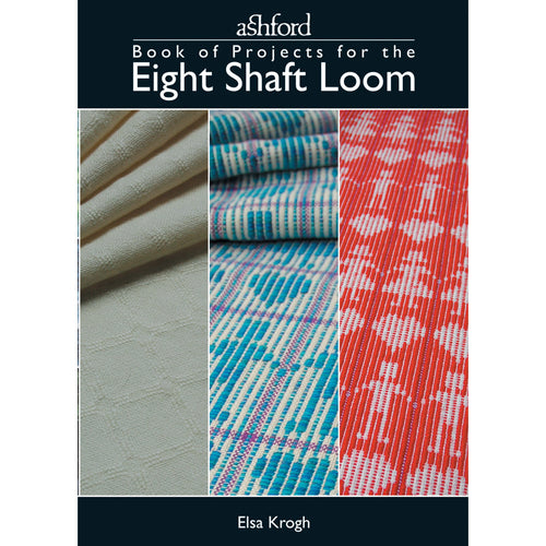 Ashford Book of 8 Shaft Projects - Elsa Krogh