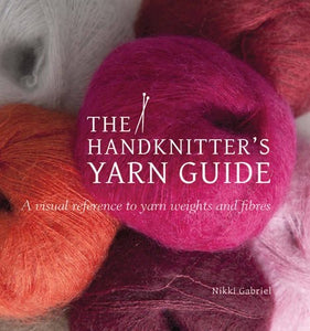 The Handknitters Yarn Guide