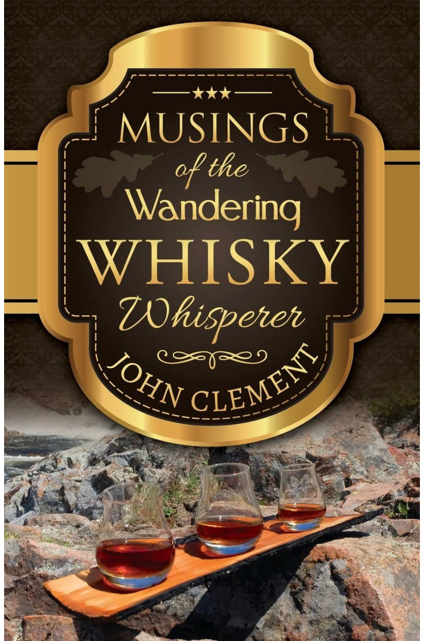 Musings of the Wandering Whisky Whisperer - Signed Copy