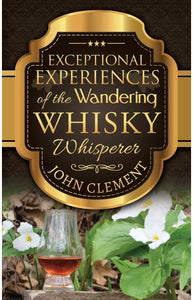 Exceptional Experiences Wandering Whisky Whisperer - Signed Copy