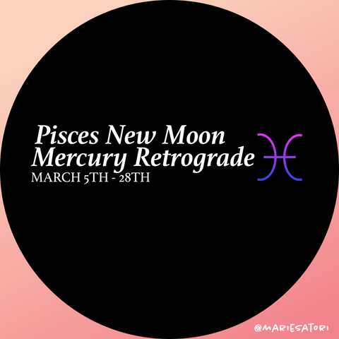 [CHANNELED MESSAGE] PISCES NEW MOON, MERCURY RETROGRADE & MARCH MONTHLY OVERVIEW