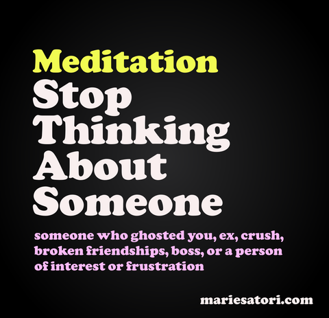 [Meditation] Stop thinking about someone