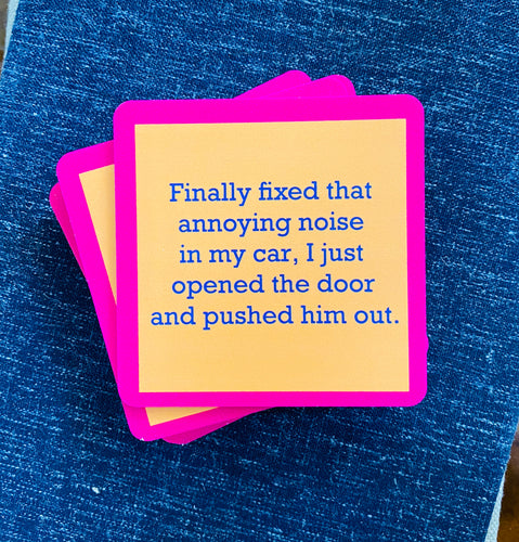 Annoying Noise Drink Coaster