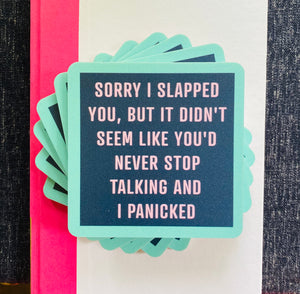 Sorry I Slapped You Coaster