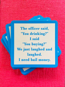 You Drinking? Drink Coaster