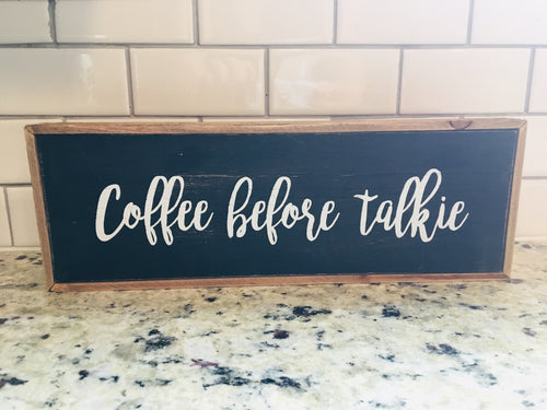 """Coffee before talkie"" Wooden Sign"