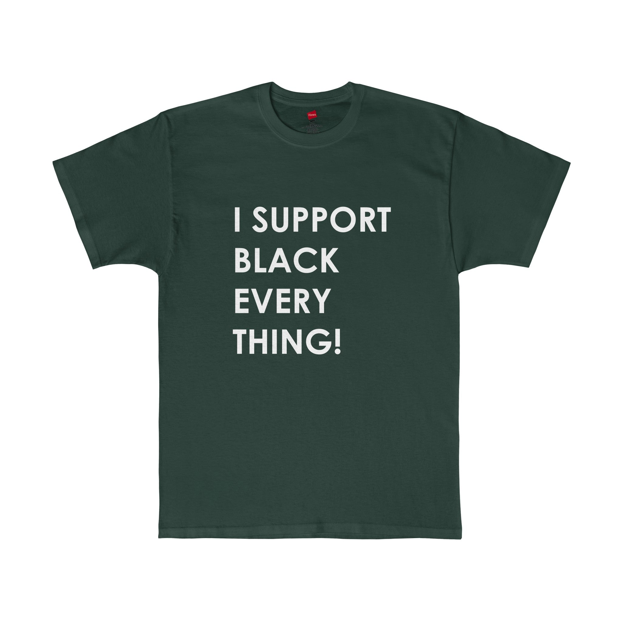 I Support Black Everything - Men's Tee