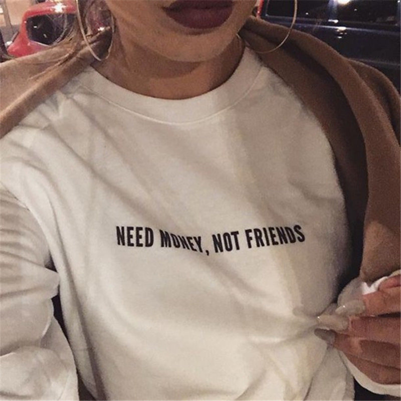 Need Money Not Friends - Unisex Sweatshirt