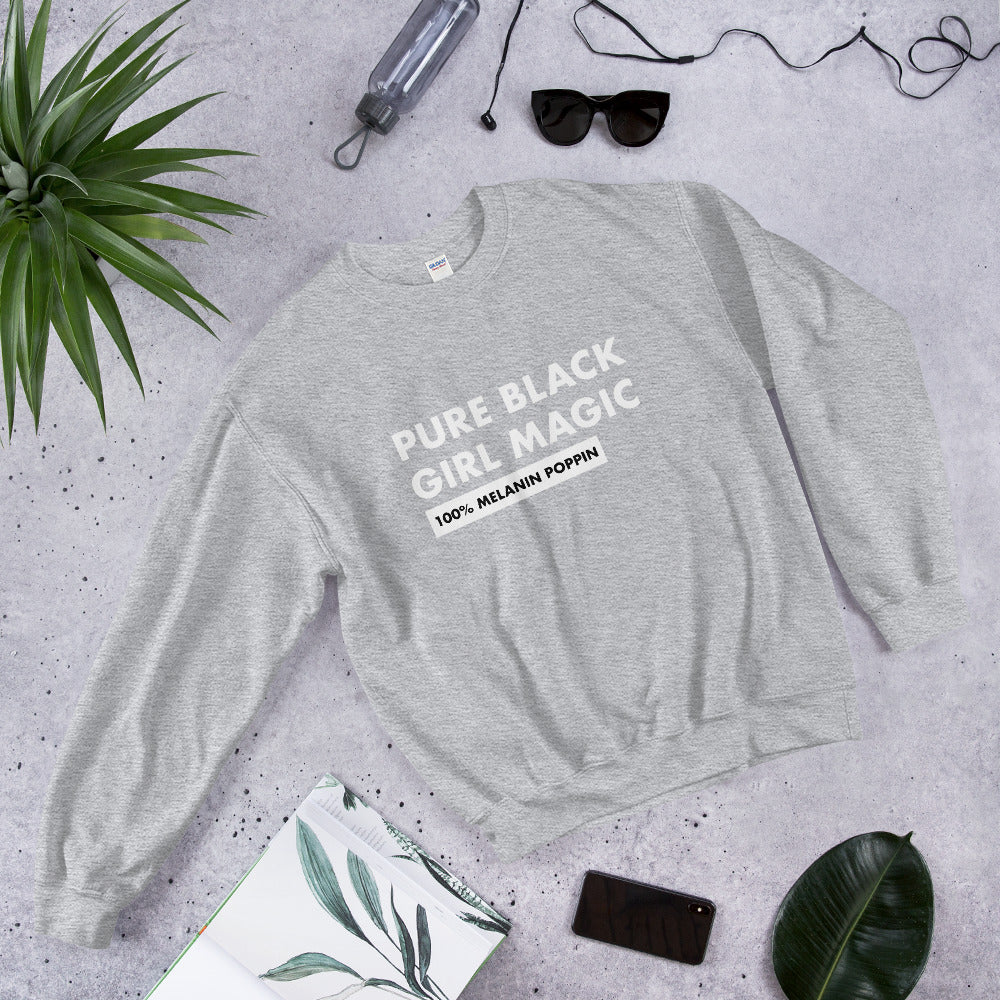 Pure Black Girl Magic - Unisex Sweatshirt