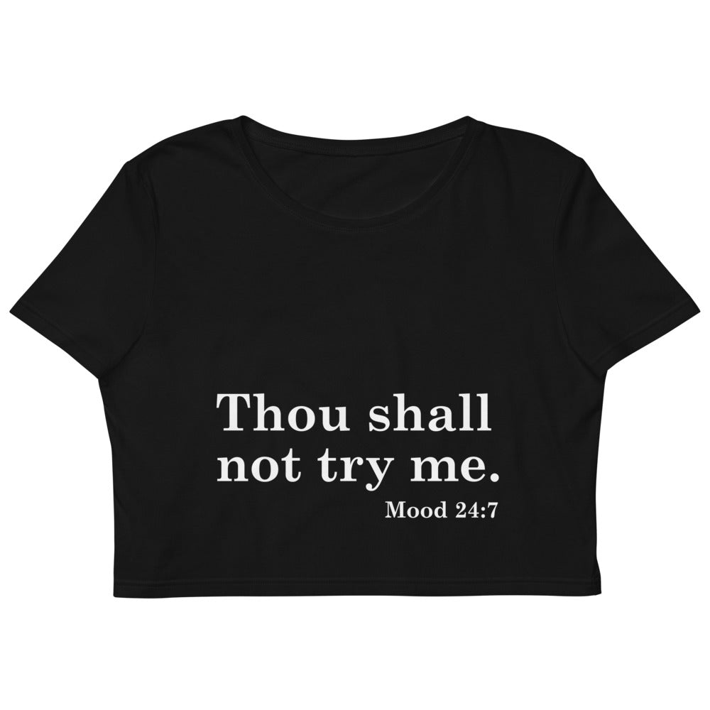 Thou Shall Not Try Me - Crop Top