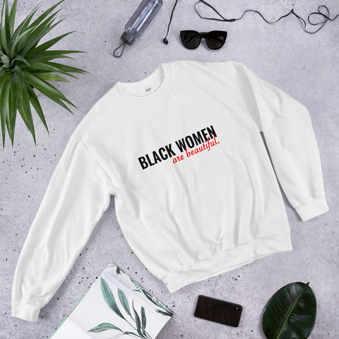 Black Women Are Beautiful - Unisex Sweatshirt