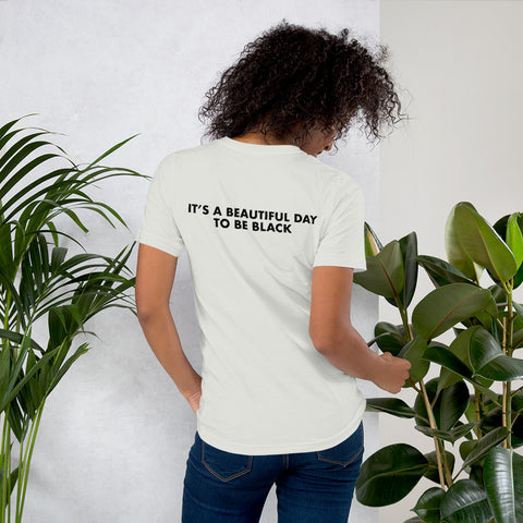 It's a Beautiful Day to be Black - Unisex T-Shirt