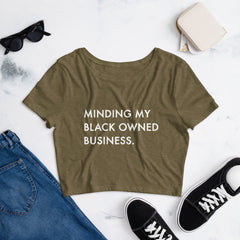 Minding My Black Owned Business - Women's Crop Tee