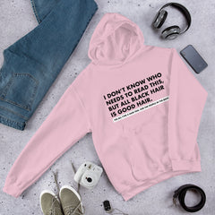 All Black Hair Is Good Hair - Unisex Hoodie