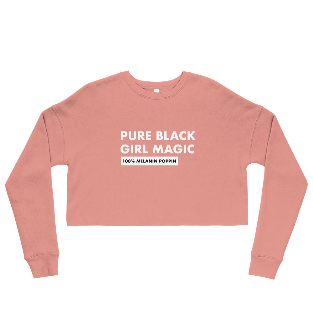 Pure Black Girl Magic - Crop Sweatshirt