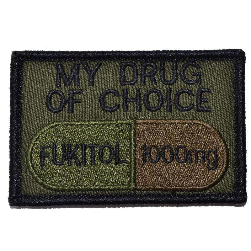 Tactical Gear Junkie Patches Olive Drab Fukitol, My Drug of Choice - 2x3 Patch