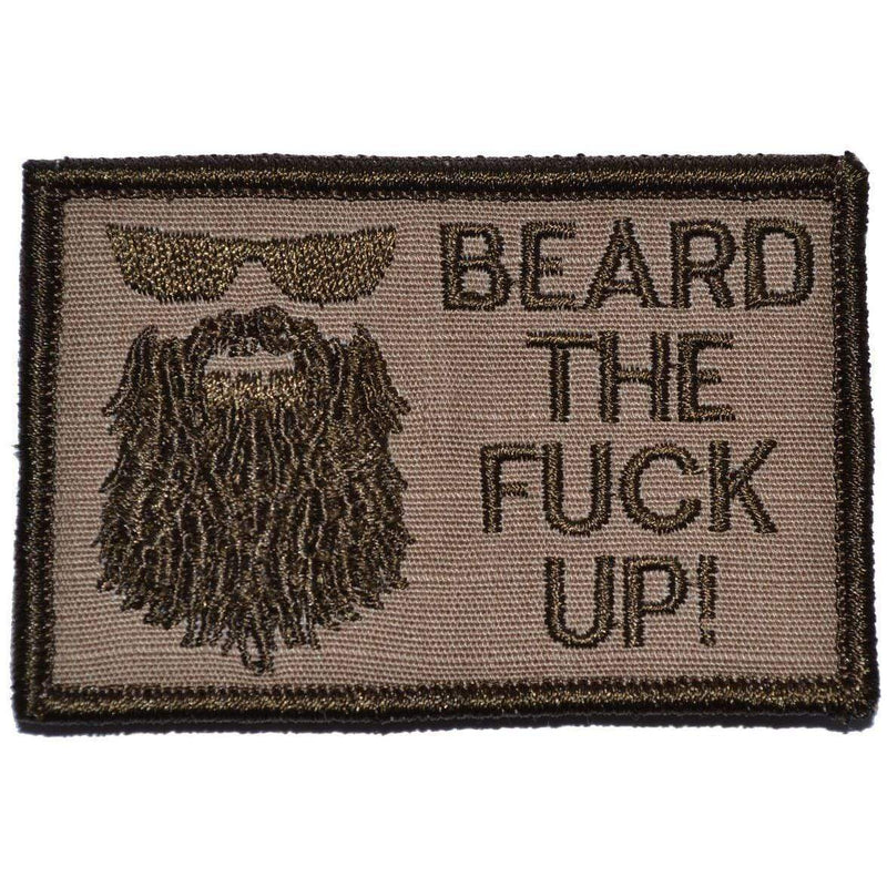 Tactical Gear Junkie Patches Coyote Brown Beard the Fuck Up - 2x3 Patch