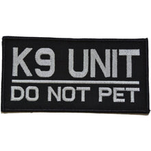 K9 Unit Do Not Pet - 3x6 Patch