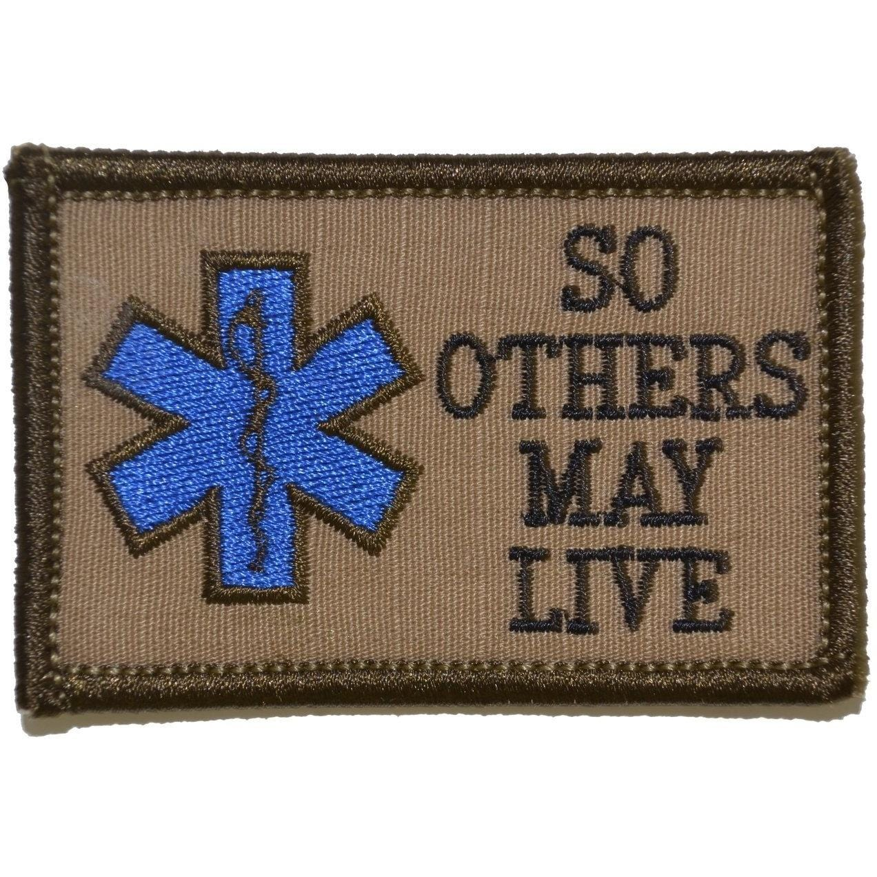 Tactical Gear Junkie Patches Coyote Brown w/ Black EMS So Others May Live - 2x3 Patch