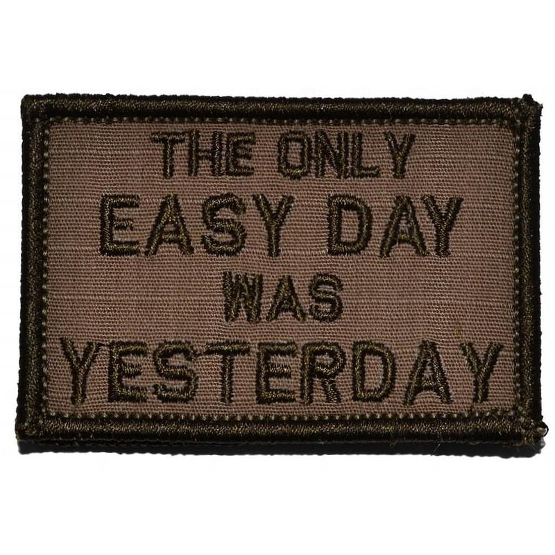 Tactical Gear Junkie Patches Coyote Brown The Only Easy Day Was Yesterday, Navy Seal Motto - 2x3 Patch