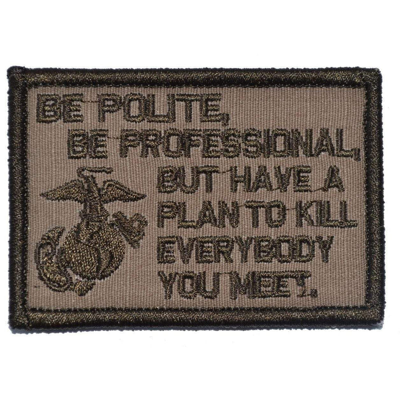 Tactical Gear Junkie Patches Coyote Brown Be Polite, Be Professional USMC Mattis Quote - 2x3 Patch