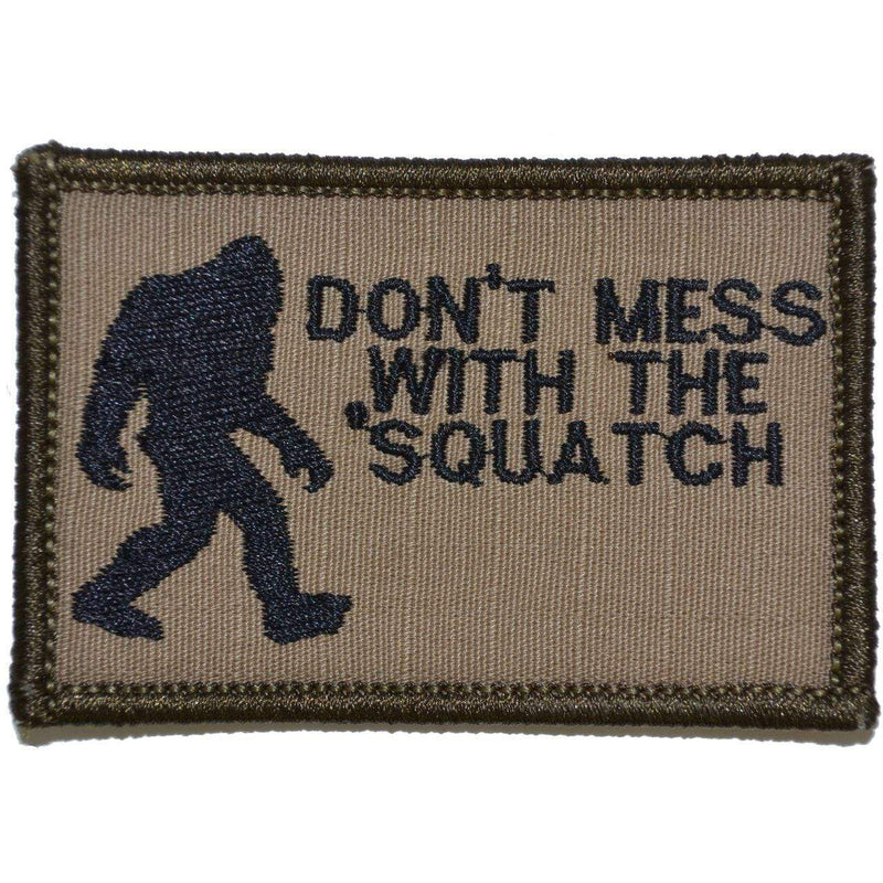 Tactical Gear Junkie Patches Coyote Brown w/ Black Don't Mess with the 'Squatch - 2x3 Patch