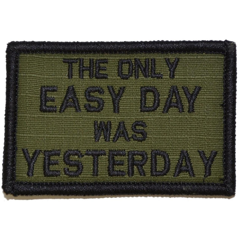 Tactical Gear Junkie Patches Olive Drab The Only Easy Day Was Yesterday, Navy Seal Motto - 2x3 Patch