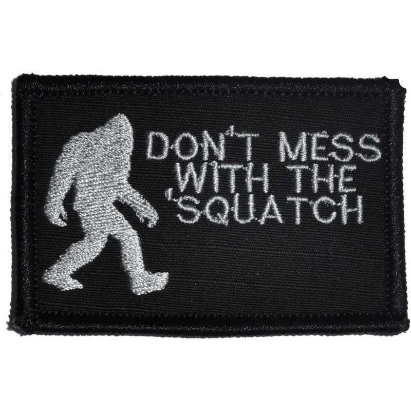 Tactical Gear Junkie Patches Black Don't Mess with the 'Squatch - 2x3 Patch