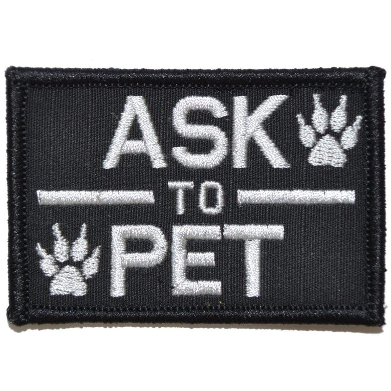 Tactical Gear Junkie Patches Black Ask to Pet, K9 Service Dog - 2x3 Patch
