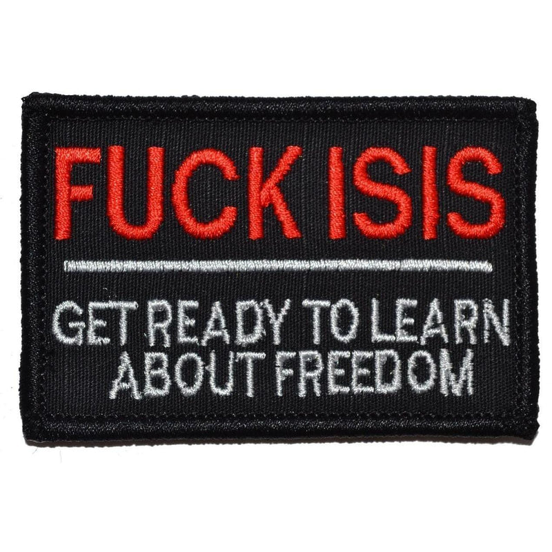 Tactical Gear Junkie Patches Black FUCK ISIS, Get Ready to Learn About Freedom - 2x3 Patch