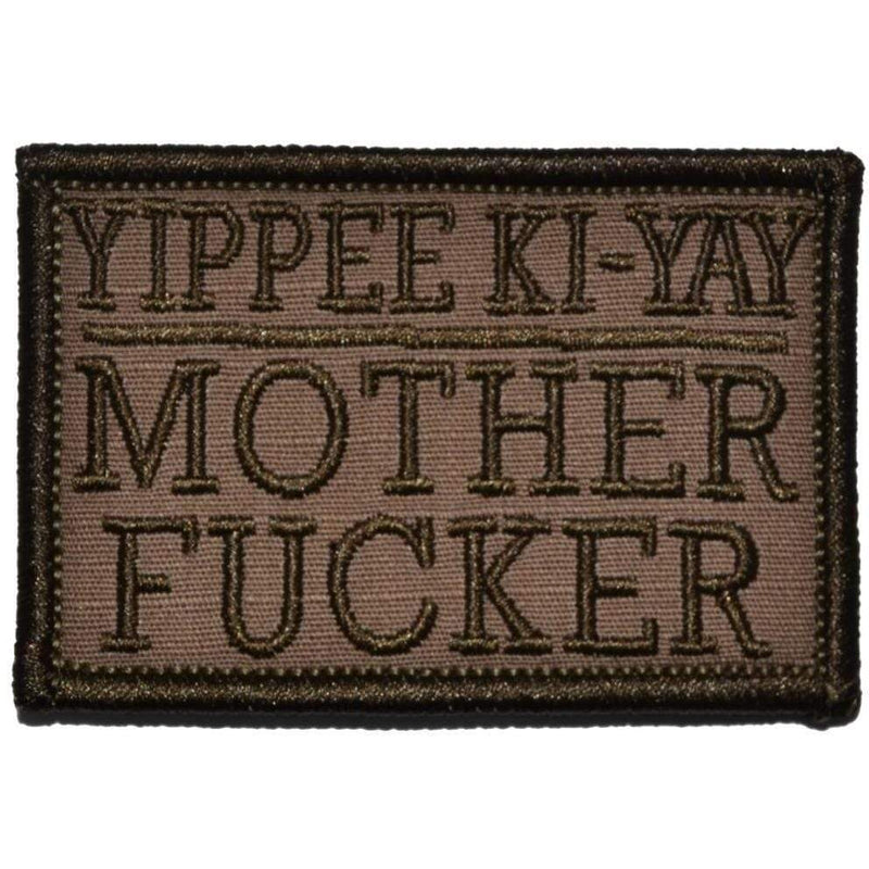 Tactical Gear Junkie Patches Coyote Brown Yippee Ki-Yay Mother Fucker - 2x3 Patch