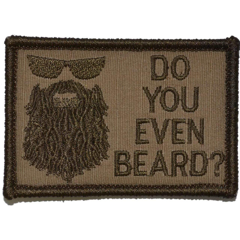 Tactical Gear Junkie Patches Coyote Brown Do You Even Beard? - 2x3 Patch
