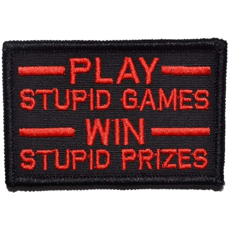 Tactical Gear Junkie Patches Black w/ Red Play Stupid Games, Win Stupid Prizes - 2x3 Patch