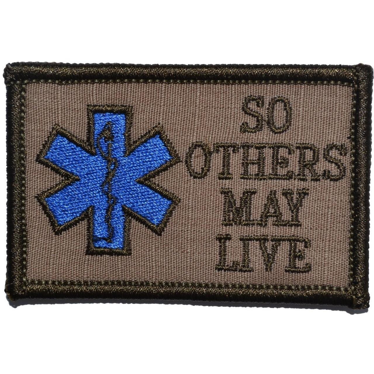 Tactical Gear Junkie Patches Coyote Brown EMS So Others May Live - 2x3 Patch