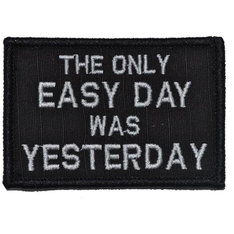 Tactical Gear Junkie Patches Black The Only Easy Day Was Yesterday, Navy Seal Motto - 2x3 Patch