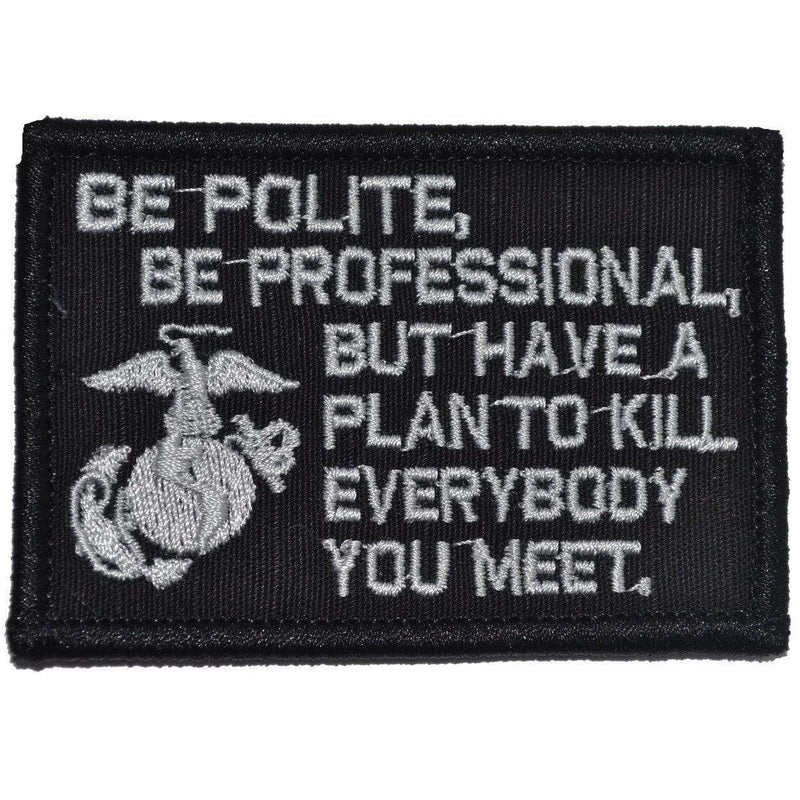 Tactical Gear Junkie Patches Black Be Polite, Be Professional USMC Mattis Quote - 2x3 Patch
