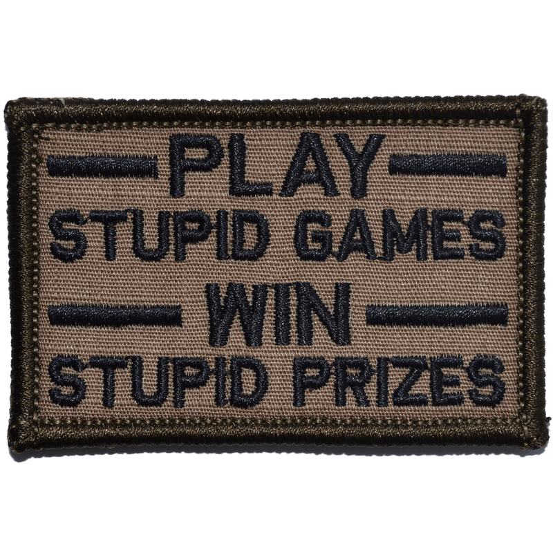 Tactical Gear Junkie Patches Coyote Brown w/ Black Play Stupid Games, Win Stupid Prizes - 2x3 Patch