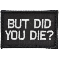 But Did You Die? - 2x3 Patch