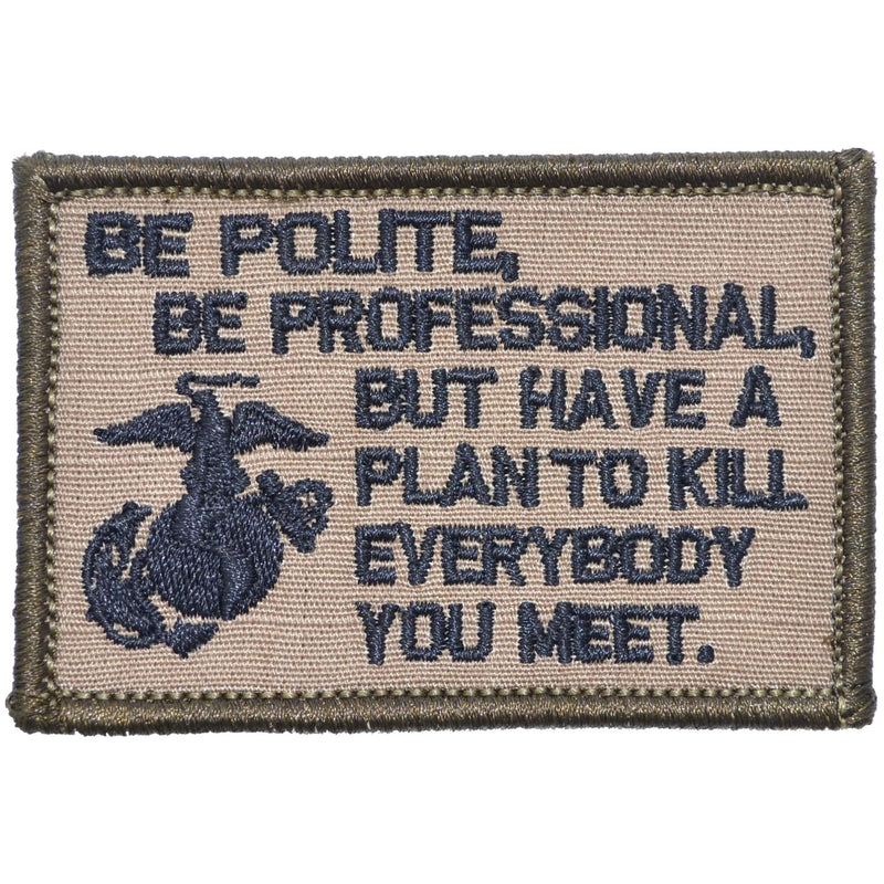 Tactical Gear Junkie Patches Coyote Brown w/ Black Be Polite, Be Professional USMC Mattis Quote - 2x3 Patch