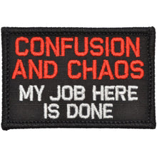 Confusion and Chaos My Job Here Is Done - 2x3 Patch