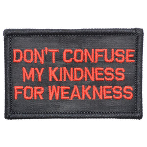 Don't Confuse My Kindness For Weakness - 2x3 Patch