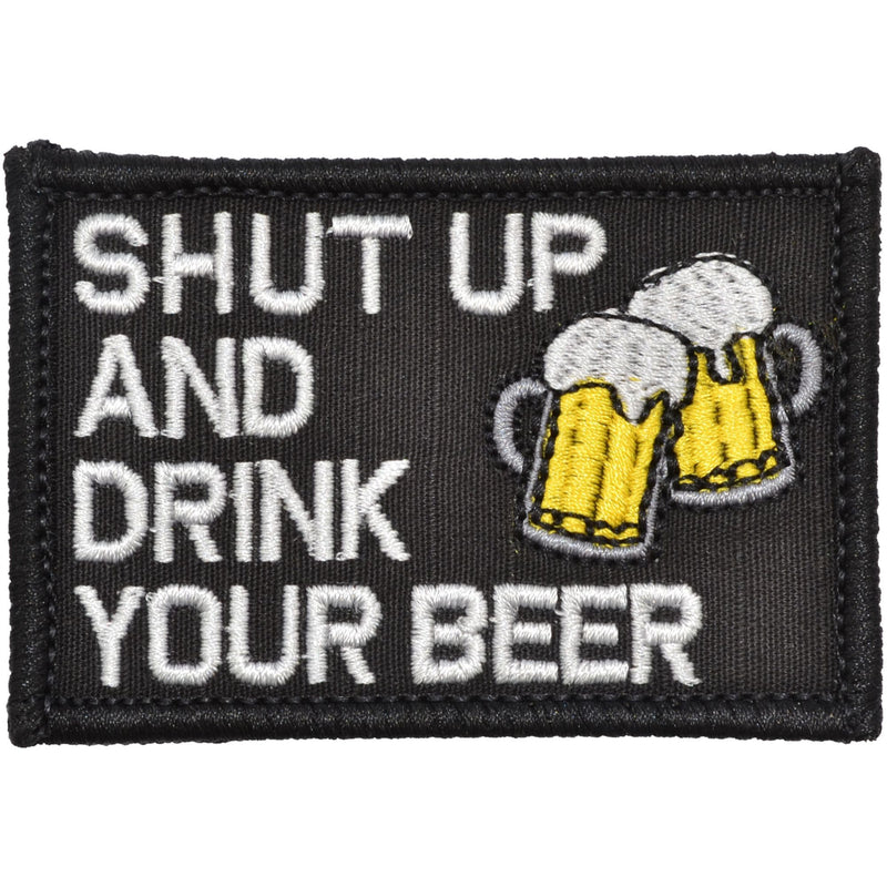 Shut Up and Drink Your Beer - 2x3 Patch