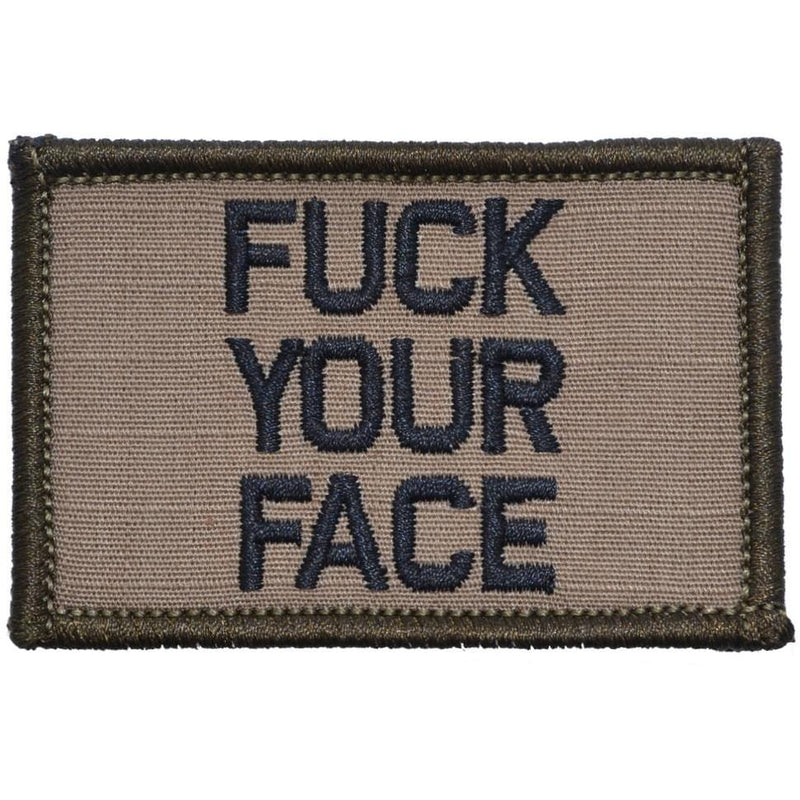 Tactical Gear Junkie Patches Coyote Brown w/ Black Fuck Your Face - 2x3 Patch