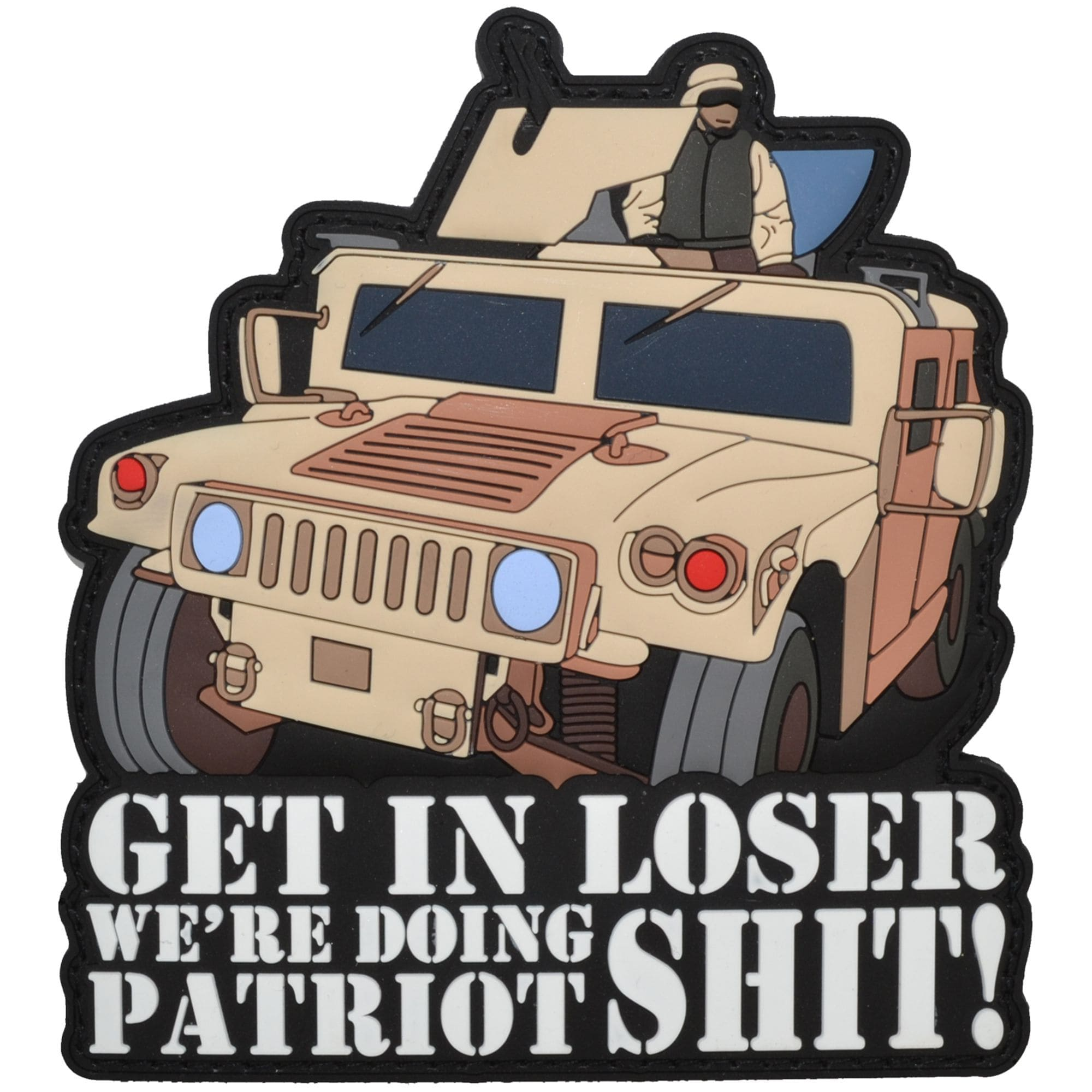 Get In Loser We're Doing Patriot Shit - 3.5x4 inch PVC Patch