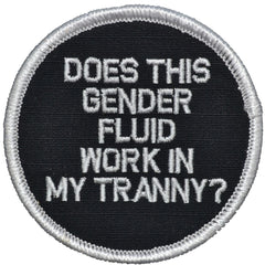 Does This Gender Fluid Work In My Tranny? - 3 inch Round Patch