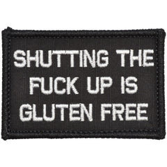 Shutting The Fuck Up Is Gluten Free - 2x3 Patch